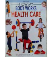 Health Care – How My Body Works
